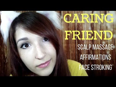 ASMR - CARING FRIEND ~ Helping You Sleep w/ Positive Affirmations, Scalp Massage & Face Touching ~
