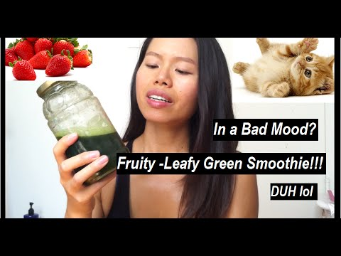 Cure a Bad Mood With a FRUITY GREEN SMOOTHIE!! (seriously lol)