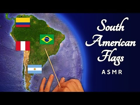 The Flags of South America (on Map with Pointer) ASMR Role Play