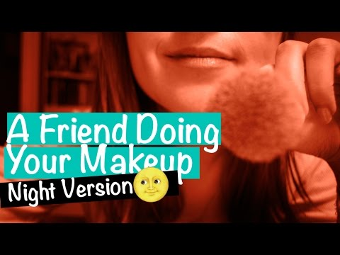 [Night Version🌙] Best Friend Does Your Makeup Roleplay 💄 ASMR | brushing, face touching