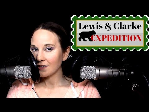 ASMR ✦ Episode 12 ✦ The Lewis and Clark Expedition ✦ Storytelling