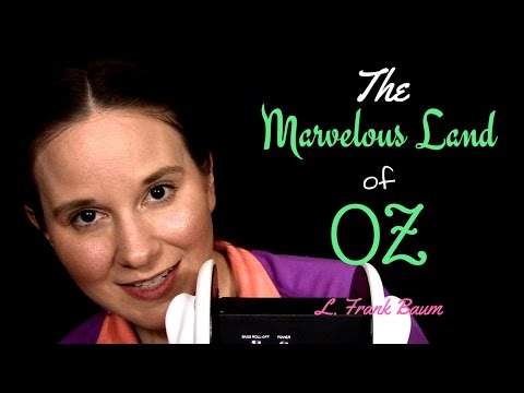ASMR ✦ Episode 5 ✦ The Marvelous Land of OZ ✦ L. Frank Baum ✦ Whispered Reading and Storytelling