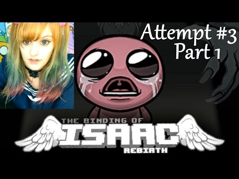 Binding of Isaac Rebirth Let's Play ~ 3rd Attempt: Part 1 ~ BabyZelda Gamer Girl
