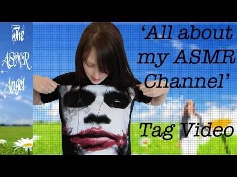 Whispered Tag - All About My ASMR Channel