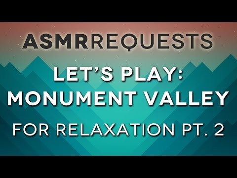 Let's Play: Monument Valley for Relaxation Pt. 2 - ASMR - Soft Spoken, Whispering, Relaxing Sounds