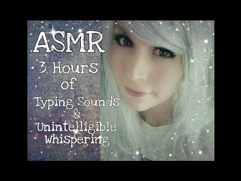 ASMR 3+ Hours of Typing Sounds & Unintelligible Whispering