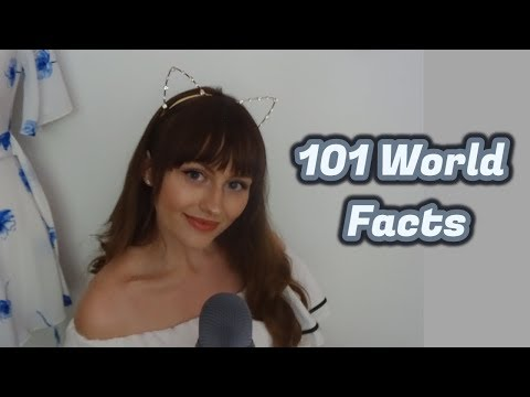 ASMR~ Whispered ear to ear~ 101 world facts
