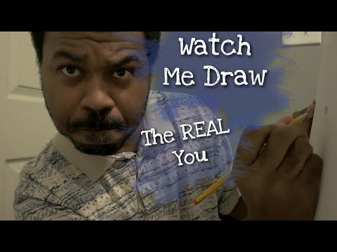 Watch Me DRAW YOU Part 3 [ASMR] The REAL You | Sketching YOU Roleplay