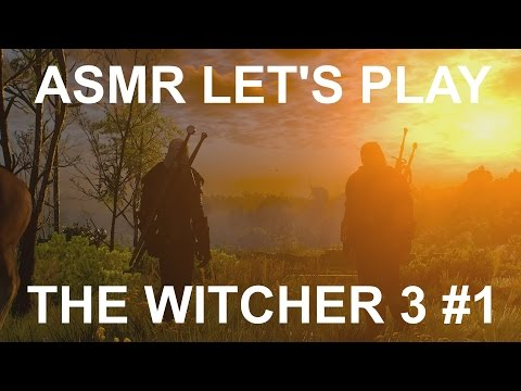 ASMR Let's Play The Witcher 3 Wild Hunt -  Part 1 - Intro + White Orchard questing