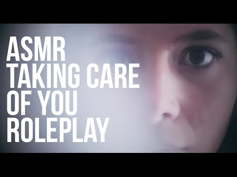 ASMR Taking Care of You Roleplay