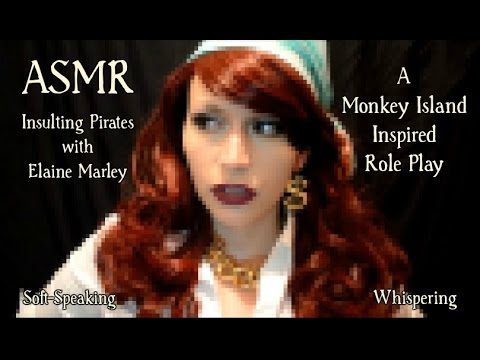 ASMR Insulting Pirates with Elaine Marley . A Monkey Island Inspired Role Play