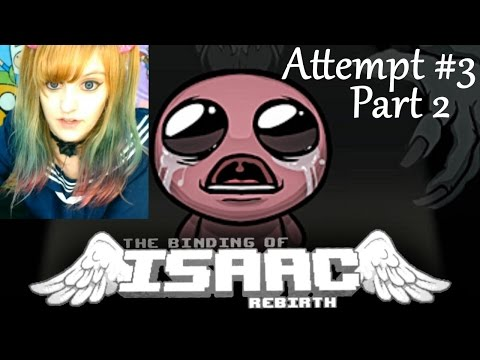 Binding of Isaac Rebirth Let's Play ~ 3rd Attempt: Part 2 ~ BabyZelda Gamer Girl