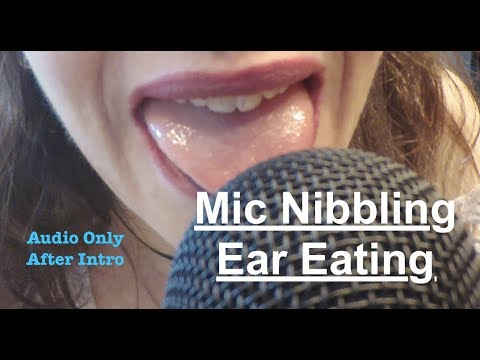 ASMR MIC LICKING /  EAR EATING.  Intro followed by Audio Only.