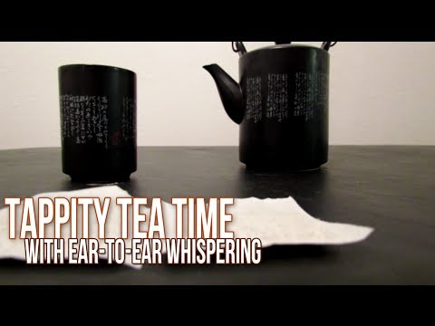 [BINAURAL ASMR] Tappity Tea Time! (with ear-to-ear whispering)