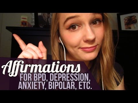 [BINAURAL ASMR] Affirmations for BPD, Depression, Anxiety, Bipolar, Etc.