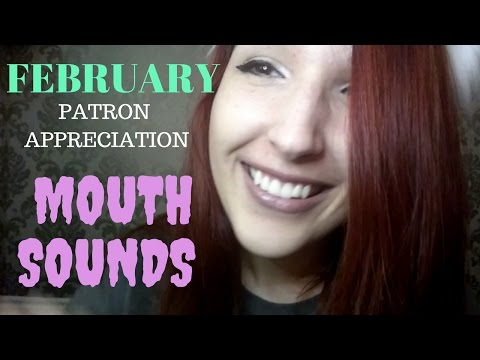 ASMR - EAR TO EAR MOUTH SOUNDS ~ February Patron Appreciation! ~