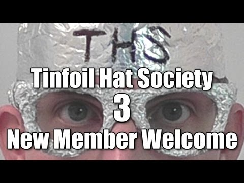 Tin Foil Hat Society: New Member Welcome (Part 3) [ ASMR ]