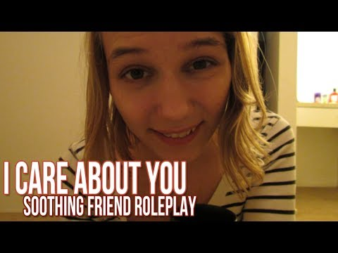 """[ASMR] """"I Care About You"""" Soothing Friend Roleplay (reupload for better sound)"""