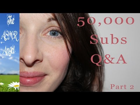 50,000 Subscribers Q&A - ASMR Soft Speaking - Part 2