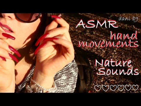 ASMR outside 🔊 Sounds of the Nature ♥ HAND MOVEMENTS ★ Showing my long natural nails & hair