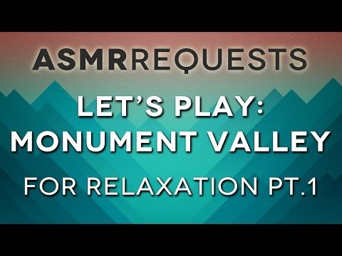 Let's Play: Monument Valley for Relaxation Pt. 1 - ASMR - Soft Spoken, Whispering, Relaxing Sounds