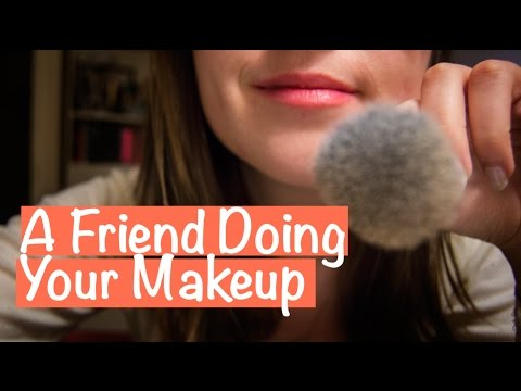 Best Friend Does Your Makeup Roleplay 💄 ASMR | brushing, close whispering, face touching