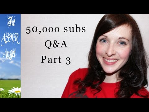 50,000 Subscribers Q&A - ASMR Whispering - Part 3