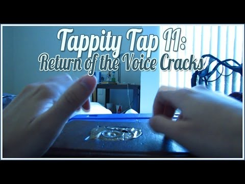 [BINAURAL ASMR] Tappity Tap II: Return of the Voice Cracks (ear-to-ear whispering, tapping, l/r/t)