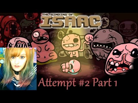 Binding of Isaac Let's Play ~ 2nd Attempt: Part 1 ~ BabyZelda Gamer Girl