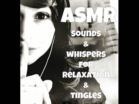 ❤ ASMR . Sounds & Whispers for Relaxation & Tingles  ❤