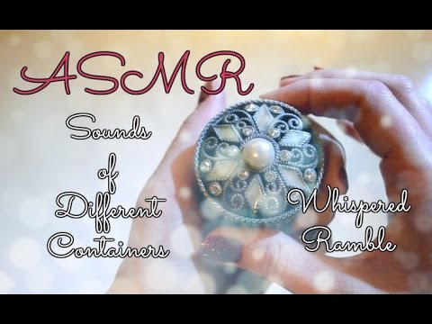 ASMR Different Container Sounds & Whispered Ramble
