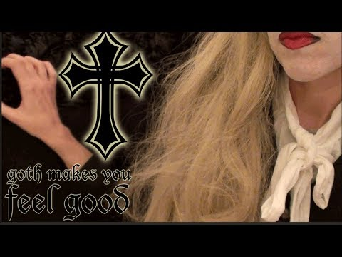 Goth makes you feel good. *tingles* asmr roleplay for personal attention